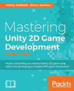 Mastering Unity 2D Game Development - Second Edition [Book]