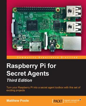 Raspberry Pi for Secret Agents - Third Edition