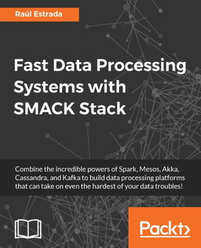 Fast Data Processing Systems with SMACK Stack