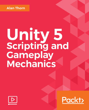 Unity 5 Scripting and Gameplay Mechanics