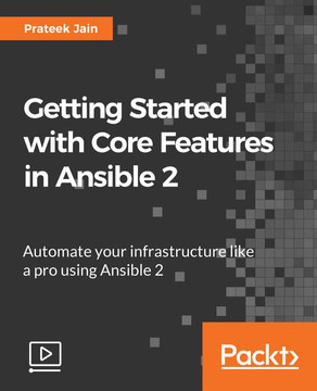 Getting Started with Core Features in Ansible 2