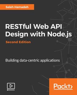 RESTful Web API Design with Node.js - Second Edition