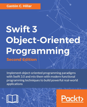 Swift 3 ObjectOriented Programming - Second Edition