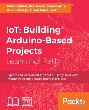 IoT: Building Arduino-Based Projects