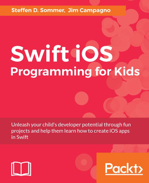 Swift iOS Programming for Kids [Book]