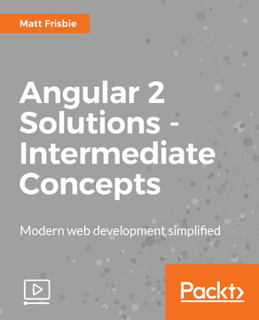 Angular 2 Solutions - Intermediate Concepts