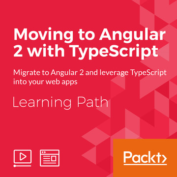 Learning Path: Moving to Angular 2 with TypeScript