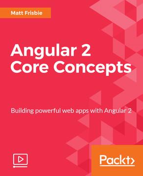 Angular 2 Core Concepts