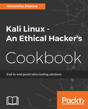 Kali Linux - An Ethical Hacker's Cookbook [Book]