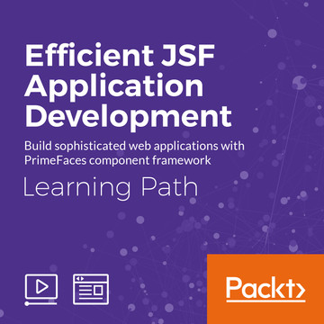 Learning Path: Efficient JSF Application Development