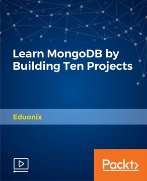 Learn MongoDB by Building Ten Projects