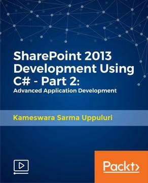 SharePoint 2013 Development Using C# - Part 2: Advanced Application Development