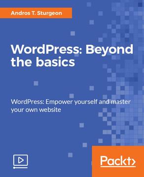 WordPress: Beyond the basics