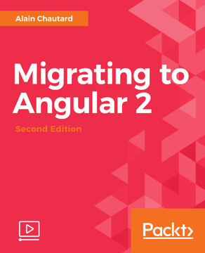 Migrating to Angular 2 – Second Edition