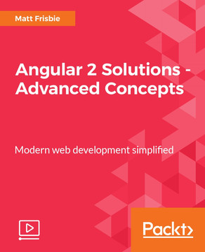 Angular 2 Solutions - Advanced Concepts