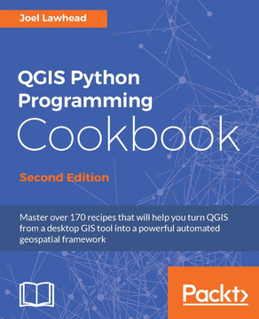 QGIS Python Programming Cookbook - Second Edition