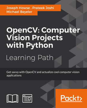 OpenCV: Computer Vision Projects with Python [Book]