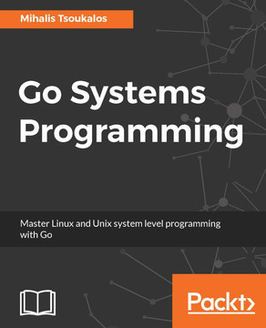 Go Systems Programming [Book]