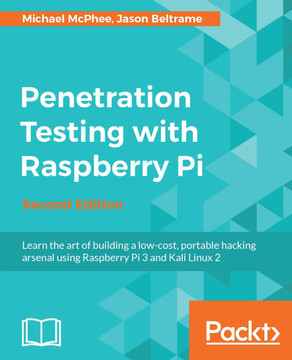 Penetration Testing with Raspberry Pi - Second Edition