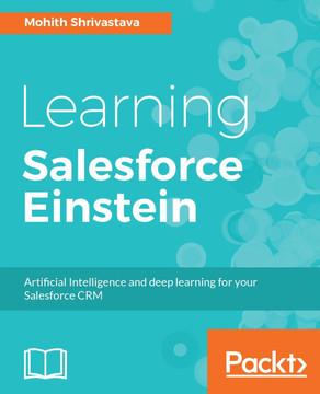 Learning Salesforce Einstein [Book]
