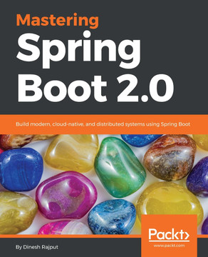 Mastering Spring Boot 2 0 [Book]