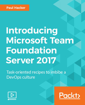 Introducing Microsoft Team Foundation Server 2017
