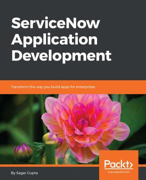 ServiceNow Application Development [Book]