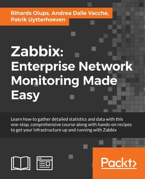 Zabbix: Enterprise Network Monitoring Made Easy [Book]
