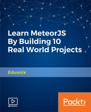Learn MeteorJS By Building 10 Real World Projects