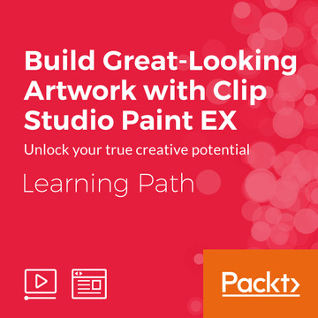 Learning Path: Build Great-Looking Artwork with Clip Studio Paint EX