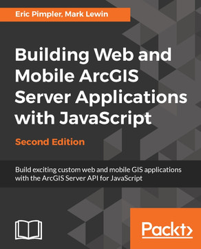 Building Web and Mobile ArcGIS Server Applications with