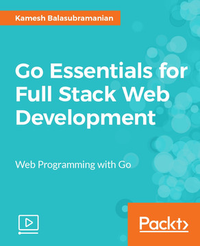 Go Essentials for Full Stack Web Development