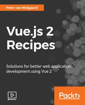Vue.js 2 Recipes