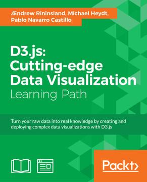 D3 js: Cutting-edge Data Visualization [Book]