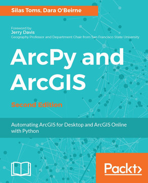 ArcPy and ArcGIS - Second Edition [Book]