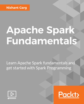 Apache Spark Fundamentals: Learn Apache Spark fundamentals and get started with Spark Programming