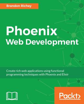 Phoenix Web Development [Book]