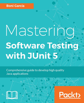 Mastering Software Testing with JUnit 5 [Book]