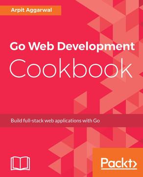 Go Web Development Cookbook