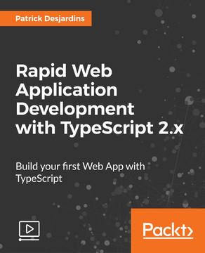 Rapid Web Application Development with TypeScript 2.x