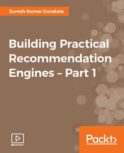 Building Practical Recommendation Engines – Part 1