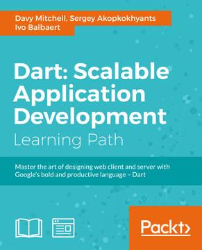 Dart: Scalable Application Development [Book]