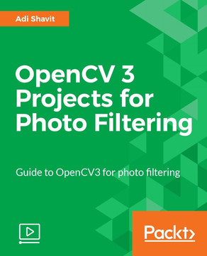 OpenCV 3 Projects for Photo Filtering