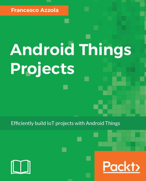 Android Things Projects [Book]
