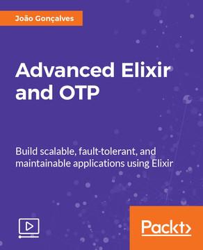Advanced Elixir and OTP