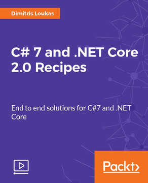 C# 7 and .NET Core 2.0 Recipes : End to end solutions for C#7 and .NET Core