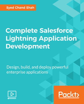 Complete Salesforce Lightning Application Development