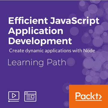 Learning Path: Efficient JavaScript Application Development