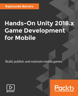 Hands-On Unity 2018.x Game Development for Mobile