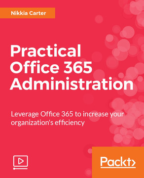 Practical Office 365 Administration